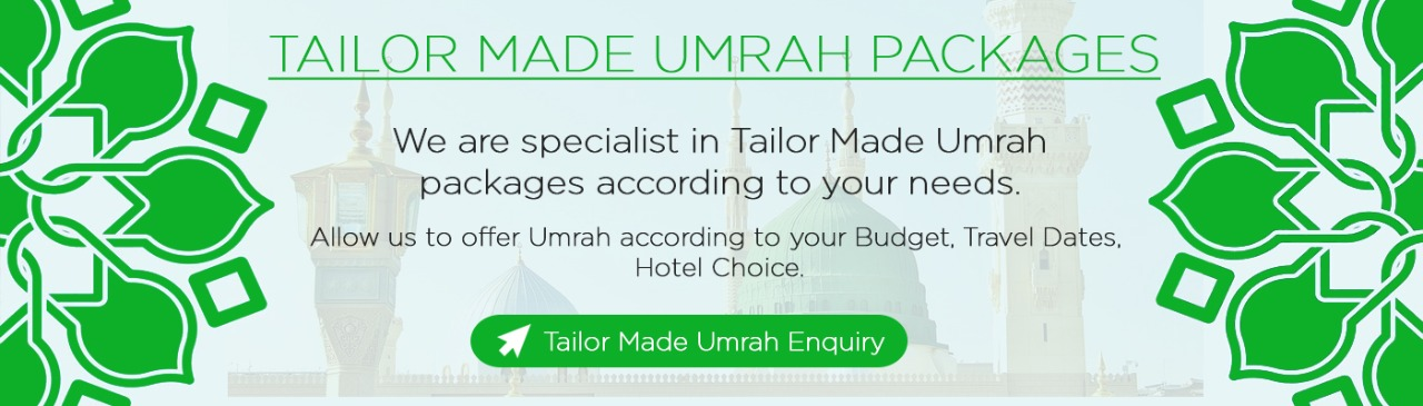 Tailor Made Umrah Packages